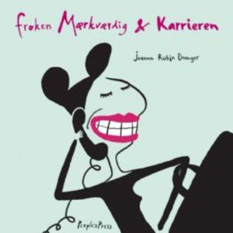 """""""Frk. Mærkværdig og karrieren"""" film baseret på novelle af Joanna Rubin"""
