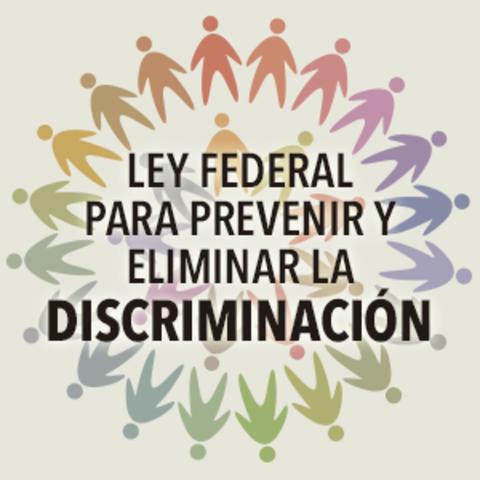 Ley Federal para Prevenir y Eliminar la Discriminación. Derecho Social
