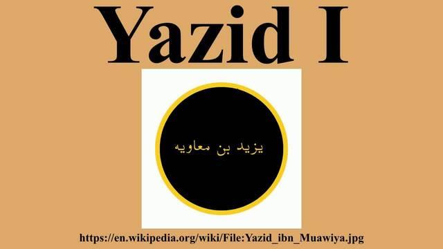 Yazid Ibn Muawiyah - The Second Caliph of Umayyad Dynasty