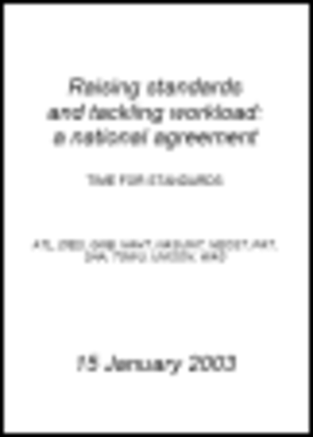 2003 Raising Standards and Tackling Workload: a National Agreement