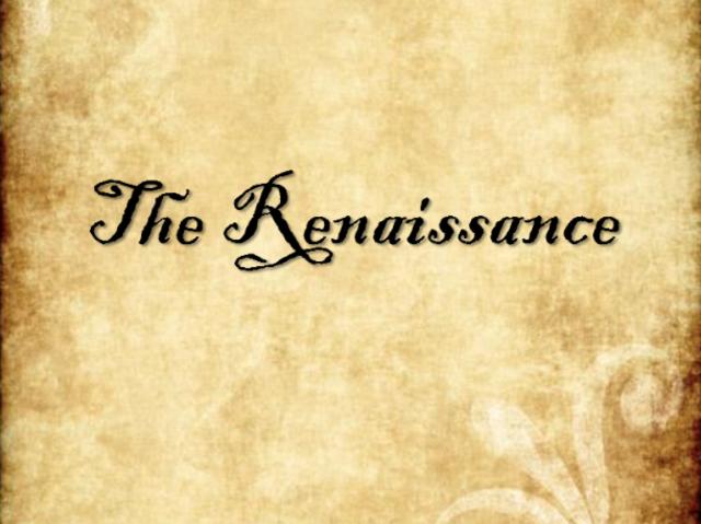 The Renaissance Has Begun!