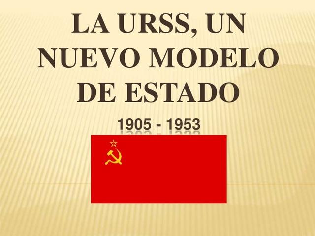 LA URSS: Un nuevo estado