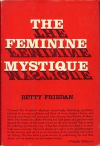 """The Feminine Mystique"" by Betty Friedan published"
