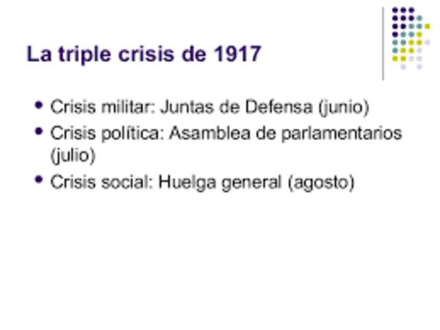 Triple crisis. Huelga general. Juntas militares. Asamblea parlamentaria.