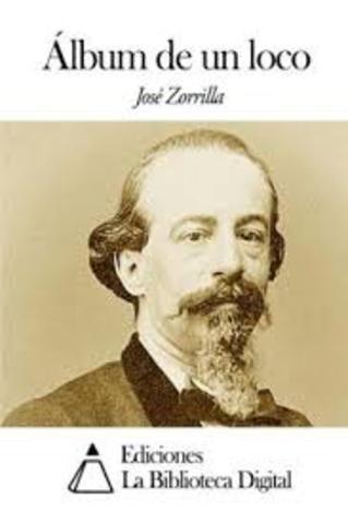 Album de un loco - Jose Zorrilla