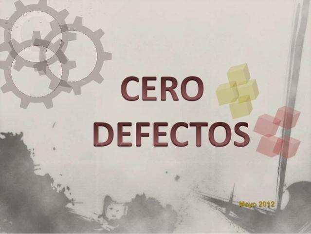 Se conceptualiza el cero defecto