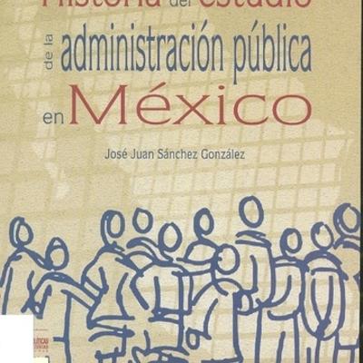 desarrollo histórico de la administración publica en mexico timeline