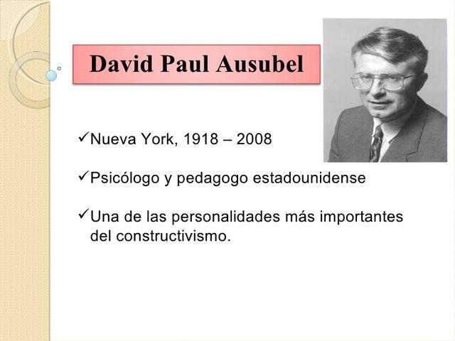 David Ausubel (1918 – 2008)