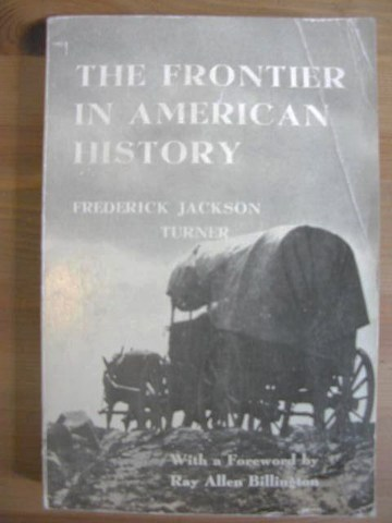 in his frontier thesis frederick jackson turner argued that Frederick jackson turner of turner's examination of the war as it relates to his frontier thesis briefly, turner argues five points specific to the war in.