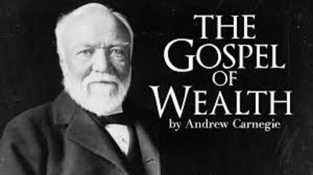 •Andrew Carnegie's Gospel of Wealth