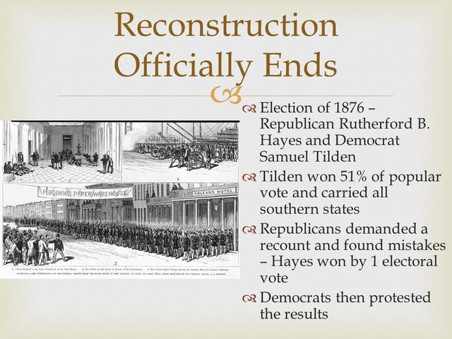 •	Reconstruction Ends
