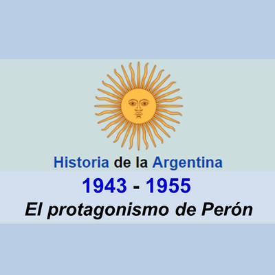 El protagonismo de Perón entre 1943 y 1955 timeline
