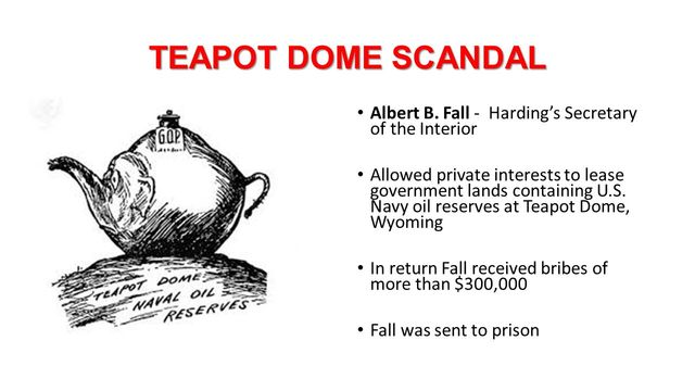 •	Teapot Dome Scandal