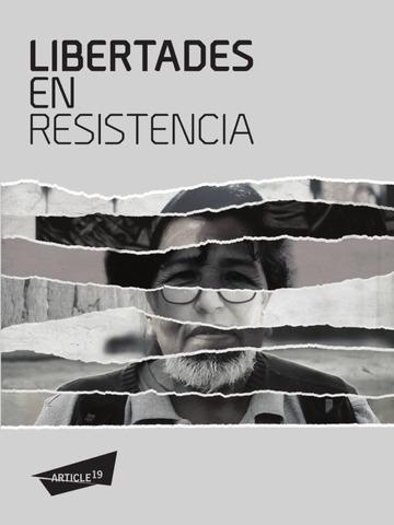 Informe 2016 de Article 19: Libertades en Resistencia.