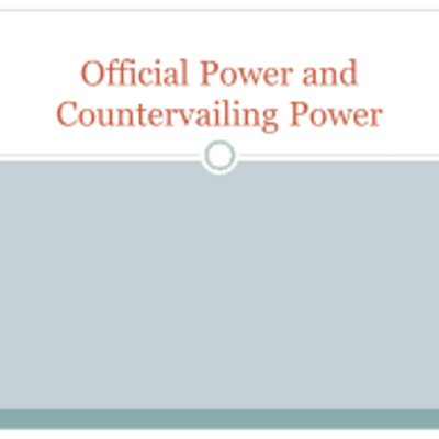 Official Power and Countervailing Power timeline