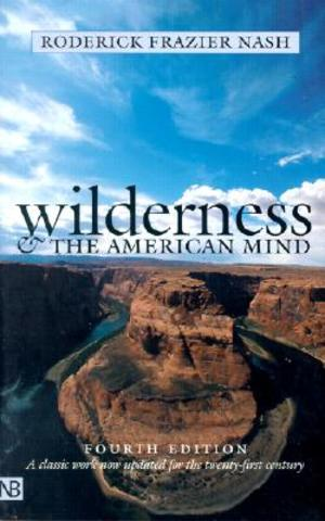 Roderick Frazier Nash's Wilderness and The American Mind