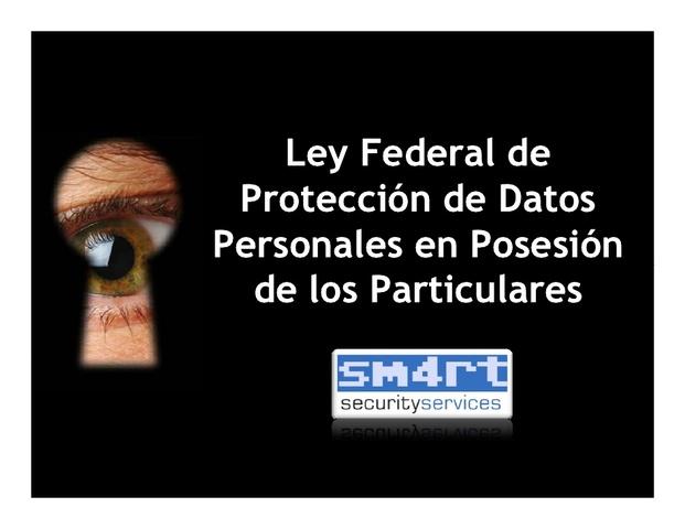 Primera Ley Federal de Protección de Datos Personales en Posesión de Particulares
