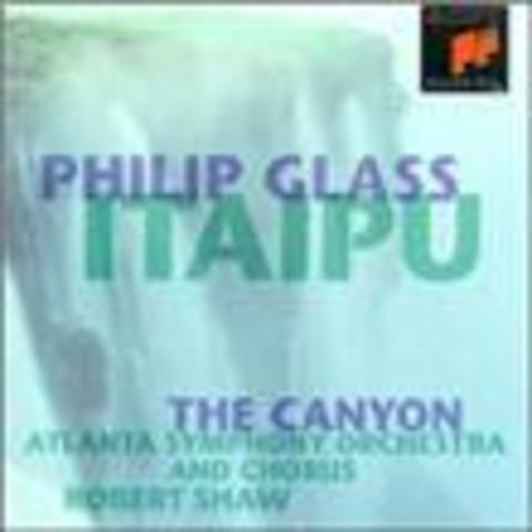 Itaipu ; The Canyon / Philip Glass