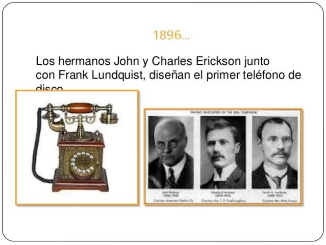 los hermanos John y Charles Erickson junto con Frank Lundquist diseñan el primer teléfono de disco