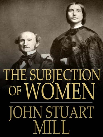 "John Stuart Mill's ""The Subjection of Women"""