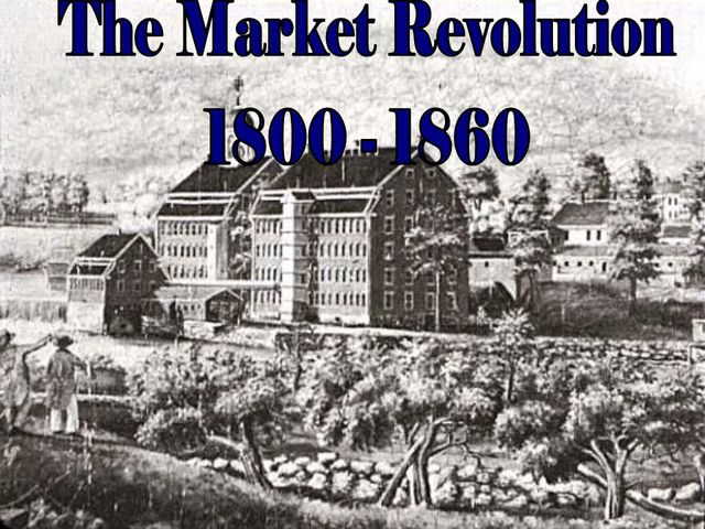 Market revolution apush. Chapter 9: The Market Revolution ...