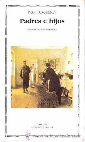"Iván Turgeniev ; ""Padres e hijos""."