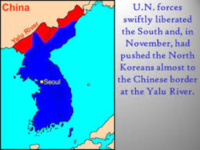 •	UN forces push North Korea to Yalu River- the border with China