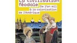 La civilisation féodale de l'an mil à la colonisation de l'Amérique timeline