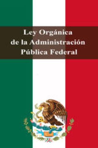 Ley orgánica de la administración pùblica federal.
