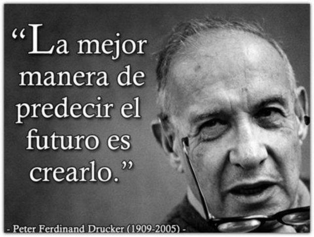 """ TEORIA TENDENCIAS ACTUALES "" PETER FERDINAND DRUCKER (1909-2005)"