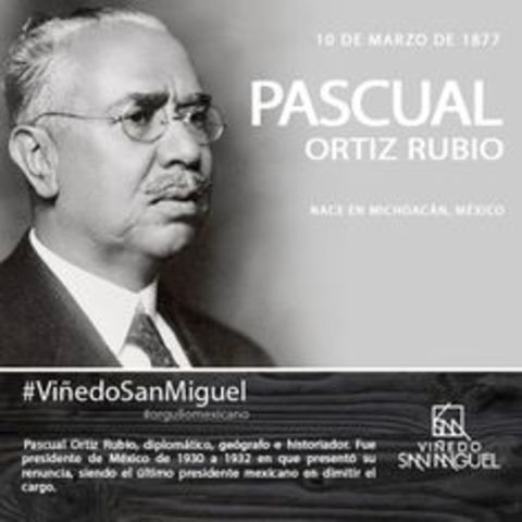 Pascual Ortiz Rubio Periodo presidencial:1930-1932