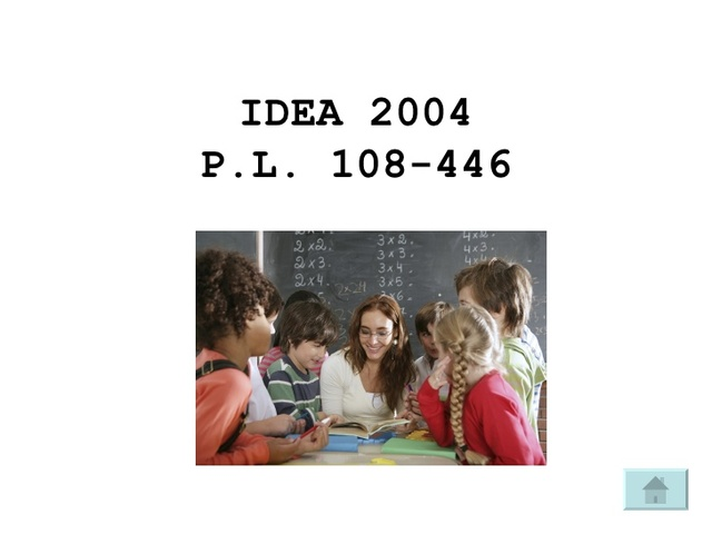 P.L. 108 - 446 Reauthorization of IDEA