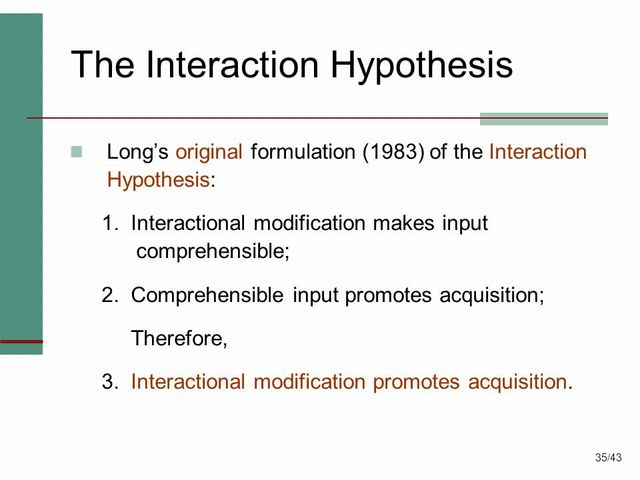 Long - Interaction Hypothesis