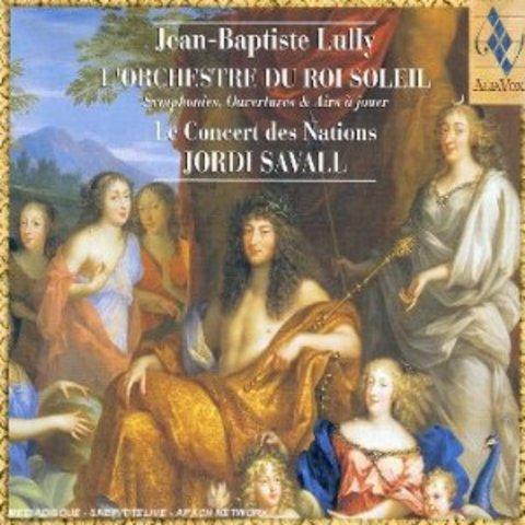 L'Orchestre du Roi Soleil : symphonies, ouvertures & airs à jouer / Jean-Baptiste Lully, interprété par Jordi Savall
