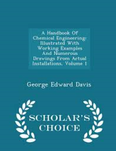 """A Handbook of Chemical Engineering"""