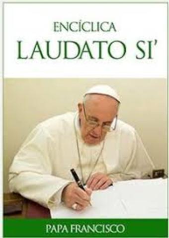 Encíclica Laudato si' (Alabado seas) Papa Francisco