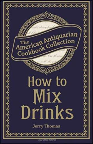 How to Mix Drinks; or, The Bon Vivant's Companion de Jerry Thomas.
