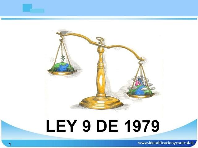 Ley 9 del 1979 llamada Código Sanitario Nacional