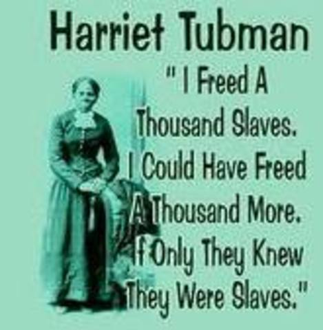 "Hariret Tubman ""Conductor"" of underground railroad"
