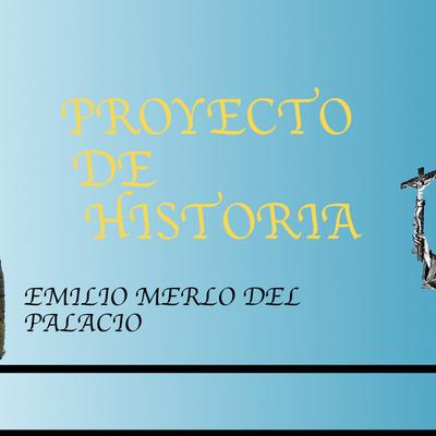 PROYECTO DE HISTORIA S31 EMILIO MERLO DEL PALACIO timeline