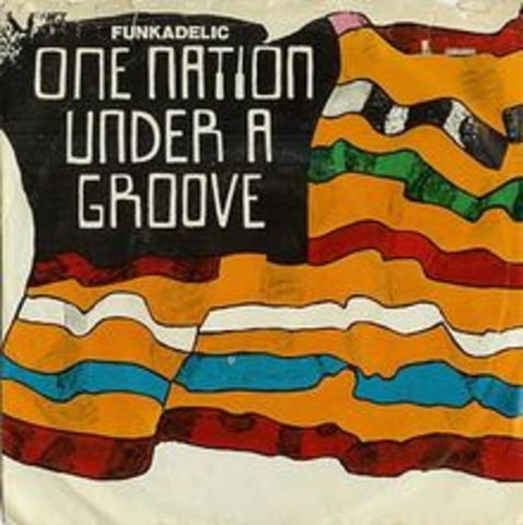 One Nation Under a Groove -music -  Funkadelic