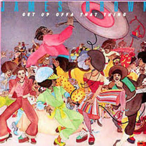 Get Up Offa That Thing - music - James Brown