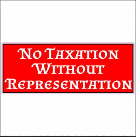 No Taxation without Reprsentation