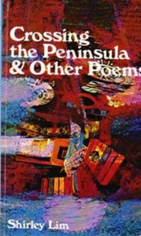 POETRY: Crossing the Peninsula and Other Poems by Shirley Geok-lin Lim