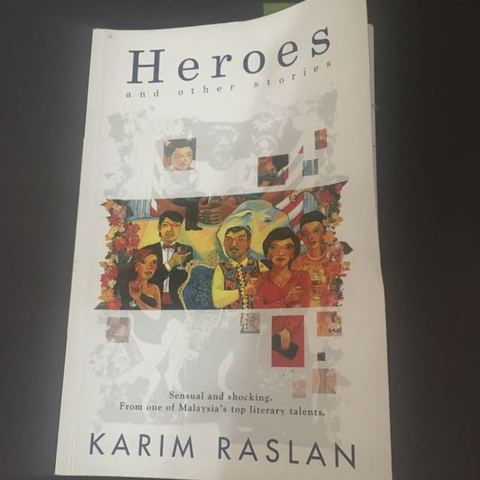 SHORT STORY: Heroes and Other Stories by Karim Raslan