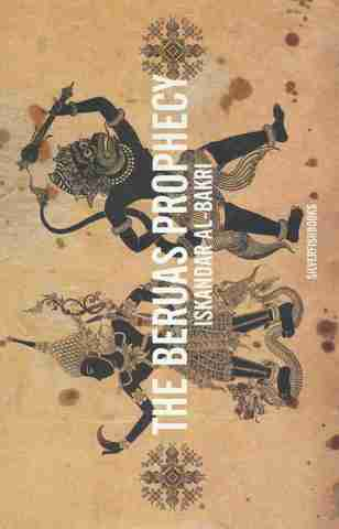 NOVEL: The Beruas Prophecy by Iskandar Al-Bakri