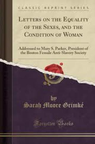 Sarah Grimke's Letters on the Equality of the Sexes and the Condition of Women published