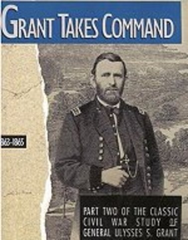 General U.S Grant Assumed Command of Union Troops