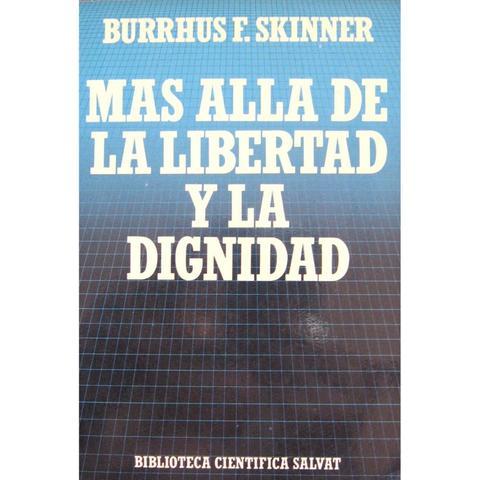 """""""Mas allá de la libertad y la dignidad"""""""
