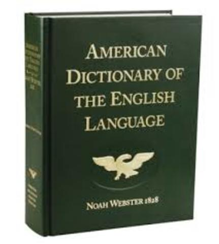 Noah Webster publishes a landmark dictionary of American English